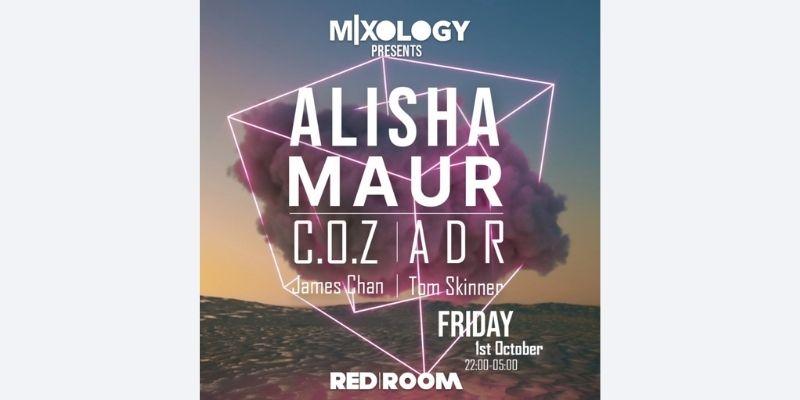 MIXOLOGY presents Alisha - Maur - C.O.Z - ADR at Red Room, Peterborough