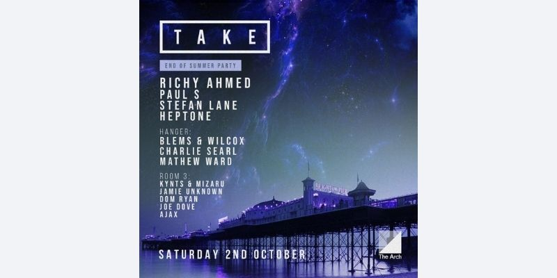 Take End of Summer Party with Richy Ahmed at The Arch, Brighton