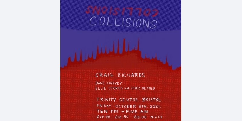 Collisions 001: Craig Richards, Dave Harvey, Ellie Stokes & Chez De Milo at The Trinity Centre, Bristol