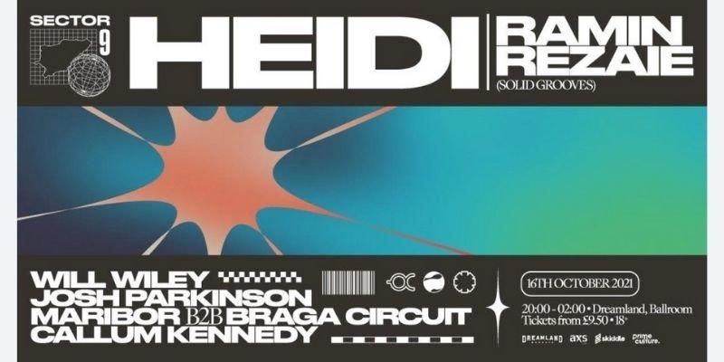 Sector 9 presents: Heidi at Dreamland, Margate